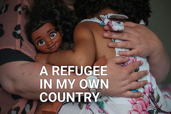 A refugee in my own country